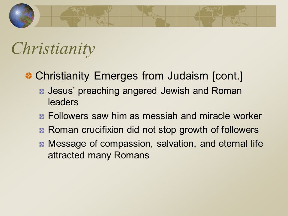 Christianity Christianity Emerges from Judaism [cont.]